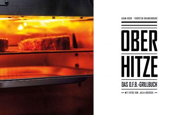 Ober-Hitze - Das extrafette O.F.B. Grillbuch auf 192 Seiten